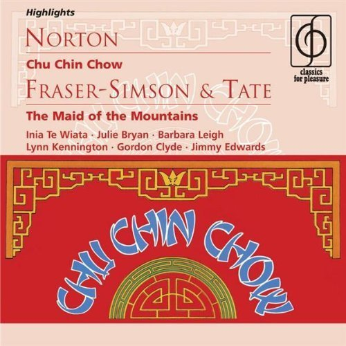 norton-chu-chin-chow-fraser-simon-tate-the-maid-of-the-mountains-highlights-by-jimmy-edwards