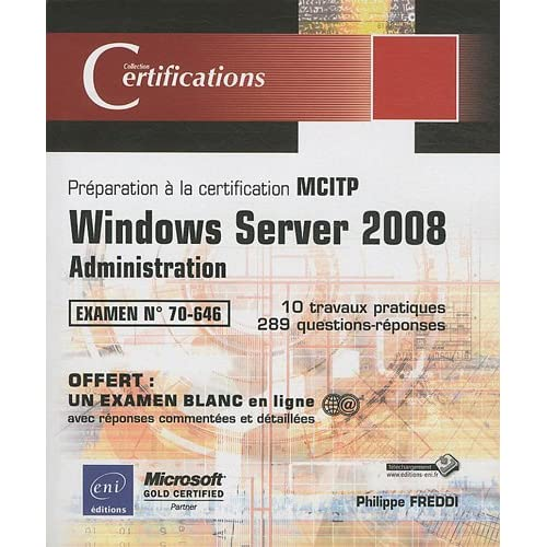 Windows Server 2008 - Administration - Préparation à la certification MCITP 70-646