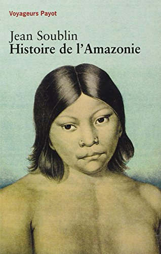 Histoire de l'Amazonie par Soublin