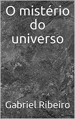 O mistério do universo (Portuguese Edition)