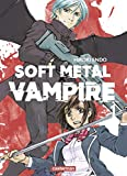 Soft Metal Vampire, Tome 1