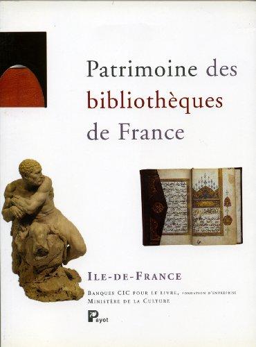 Patrimoine des bibliothèques de France, volume 1 : Ile-de-France