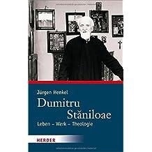 Dumitru Stǎniloae: Leben – Werk – Theologie