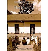 [(The Makings of You)] [ By (author) Nii Ayikwei Parkes ] [November, 2010]