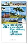 365 Tipps für einen schönen Tag auf Rügen,Hiddensee, Stralsund und Umgebung