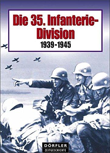 Die 35. Infanterie-Division 1939-1945 (Militär-zusammensetzung)