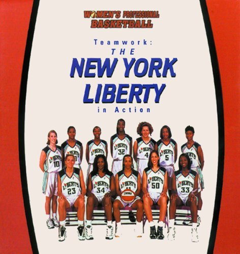Teamwork: The New York Liberty in Action (Women's Professional Basketball) by Thomas S Owens (1999-08-06) par Thomas S Owens;Diana Star Helmer