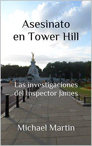 T.1 Asesinato en Tower Hill (Las investigaciones del Inspector James) por Michael Martin