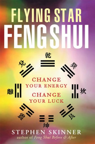 Flying Star Feng Shui: Change Your Energy; Change Your Luck (English Edition)