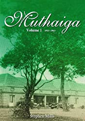 The History of Muthaiga Country Club: 1913-1963 v. 1