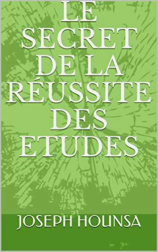 Couverture du livre LE SECRET DE LA RÉUSSITE DES ETUDES