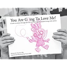 You Are Going To Love Me!: A look at autism through the eyes of a third grader living with autism. (English Edition)