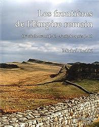 Les frontières de l'Empire romain (1er siècle avant J-C - 5e siècle après J-C)