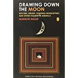 Drawing Down the Moon: Witches, Druids, Goddess-Worshippers, and Other Pagans in America by Margot Adler (19-Nov-2001) Paperback