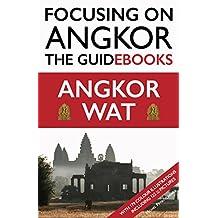 Focusing on Angkor: Angkor Wat (English Edition)
