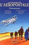 Les hommes de l'aéropostale par Chambost