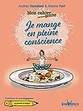 Mon Cahier Poche - Je Mange en Pleine Conscience