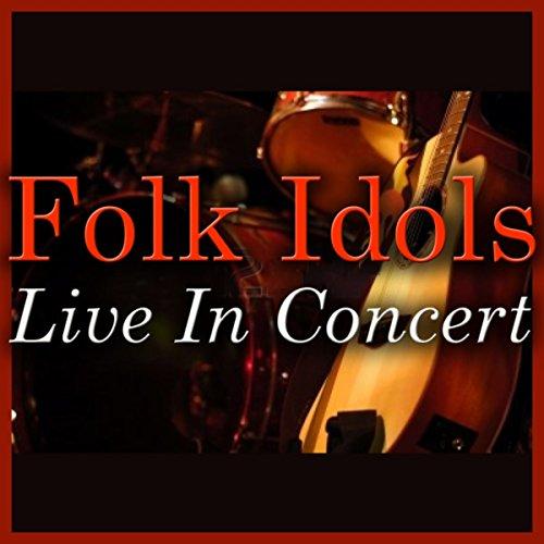 Folk Idols Live In Concert (Live)