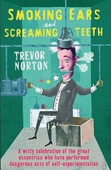 Smoking Ears and Screaming Teeth par [Norton, Trevor]