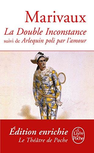 La Double Inconstance suivi de Arlequin poli par l'Amour (Classiques t. 6351) (French Edition)