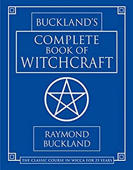 Buckland's Complete Book of Witchcraft (Llewellyn's Practical Magick) von [Buckland, Raymond]