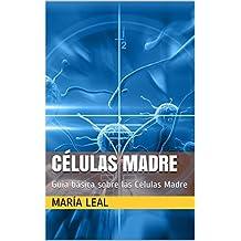 Células Madre: Guia básica sobre las Células Madre (Mundo Estética nº 4) (Spanish Edition)