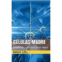 Células Madre: Guia básica sobre las Células Madre (Mundo Estética nº 4)