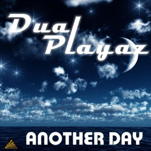 Dual Playaz - Another Day (Club Mixes)