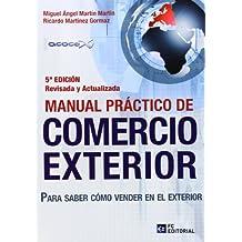 Manual práctico de comercio exterior: Para saber como vender en el exterior