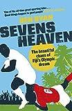 Sevens Heaven: The Beautiful Chaos of Fiji's Olympic Dream (English Edition)