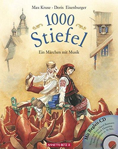 1000 Stiefel: Ein Märchen. Mit Musik von Franz-David Baumann