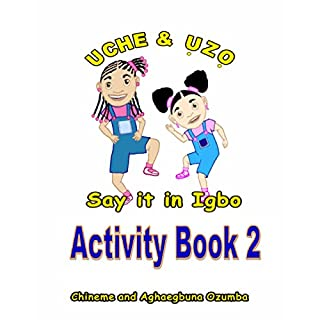 Uche and Uzo Say it in Igbo Activity Book 2 (Uche and Uzo Say it in Igbo Activity Book series)