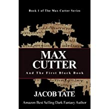 Max Cutter and The First Black Book: Book 1 of the Max Cutter Series (English Edition)