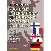 European Football Line-Ups and Statistics: Volume 4: Finland to Germany
