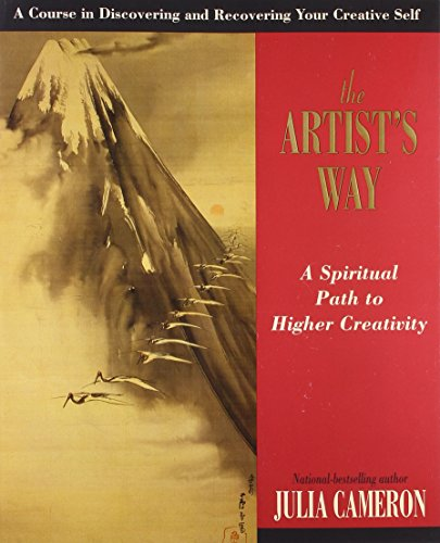 The Artist's Way: A Spiritual Path to Higher Creativity (10th anniversary edition)