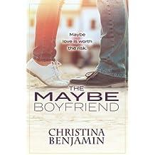The Maybe Boyfriend: A YA Contemporary Romance Novel: Volume 6 (The Boyfriend Series)