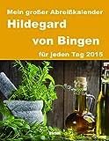 Abreißkalender - Hildegard von Bingen 2015
