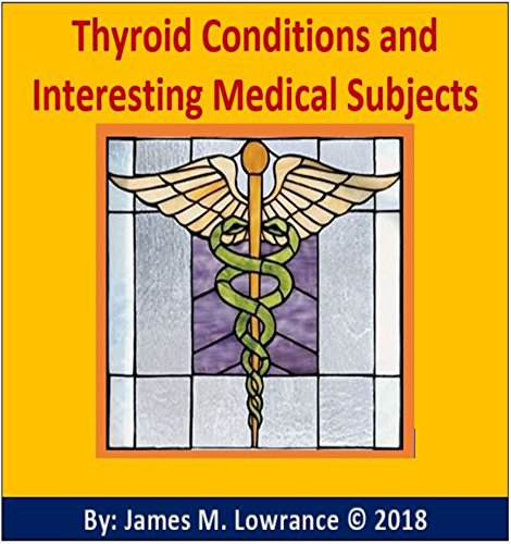 Thyroid Conditions and Interesting Medical Subjects (English Edition)