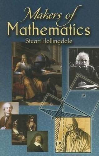 Makers of Mathematics (Dover Books on Mathematics) by Stuart Hollingdale (2011-07-19)