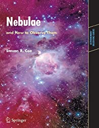 Nebulae and How to Observe Them (Astronomers' Observing Guides)