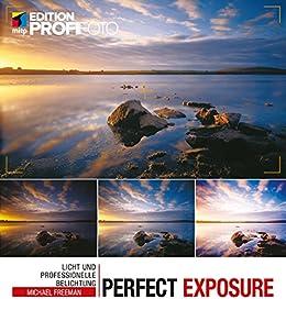 Perfect Exposure: Licht Und Professionelle Belichtung (mitp Edition Profifoto) por Michael Freeman epub
