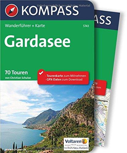 Preisvergleich Produktbild Gardasee: Wanderführer mit Extra-Tourenkarte 1:60.000, 70 Touren, GPX-Daten zum Download. (KOMPASS-Wanderführer, Band 5743)