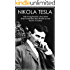 Nikola Tesla: The Imagination and Man that Invented the World as We Know It Today (Nikola Tesla Free Book, The Man that Invented 20th Century, The Dream ... System, Electricity) (English Edition)