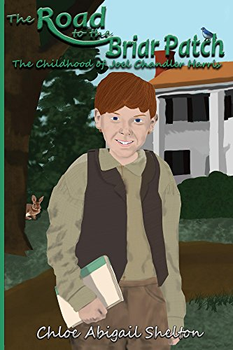 The Road to the Briar Patch: The Childhood of Joel Chandler Harris (English Edition) -