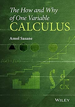 The How and Why of One Variable Calculus par [Sasane, Amol]