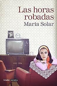 Las horas robadas par María Solar