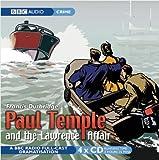 Paul Temple And The Lawrence Affair: BBC Radio 4 Full Cast Dramatisation (BBC Radio C...