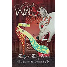War and Pieces: Season 10, Episode 1 (Frayed Fairy Tales Book 28)