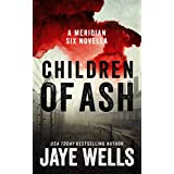 Children of Ash: A Meridian Six Novella (English Edition)