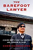 The Barefoot Lawyer: A Blind Man's Fight for Justice and Freedom in China by Chen Guangcheng (2015-03-10)